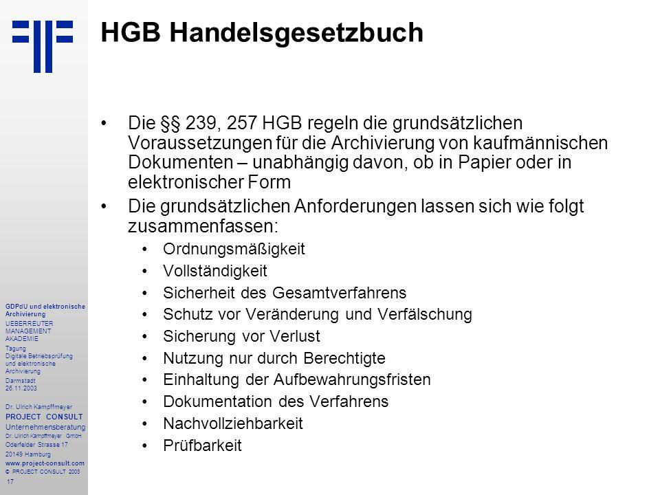 17 GDPdU und elektronische Archivierung UEBERREUTER MANAGEMENT AKADEMIE Tagung Digitale Betriebsprüfung und elektronische Archivierung Darmstadt 26.11.2003 Dr.
