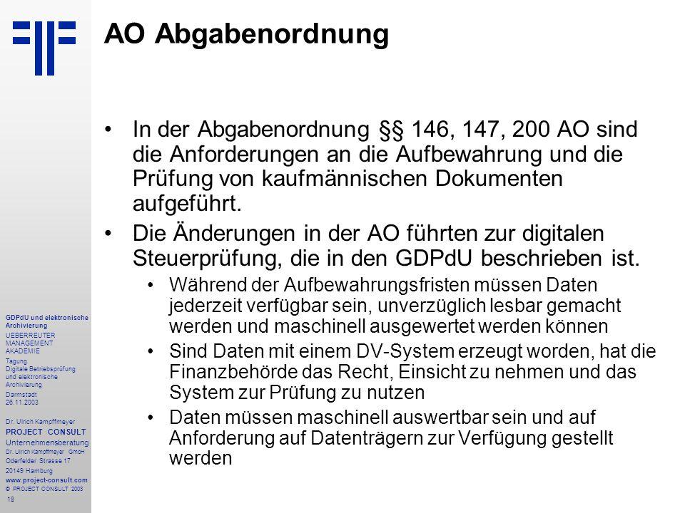 18 GDPdU und elektronische Archivierung UEBERREUTER MANAGEMENT AKADEMIE Tagung Digitale Betriebsprüfung und elektronische Archivierung Darmstadt 26.11.2003 Dr.