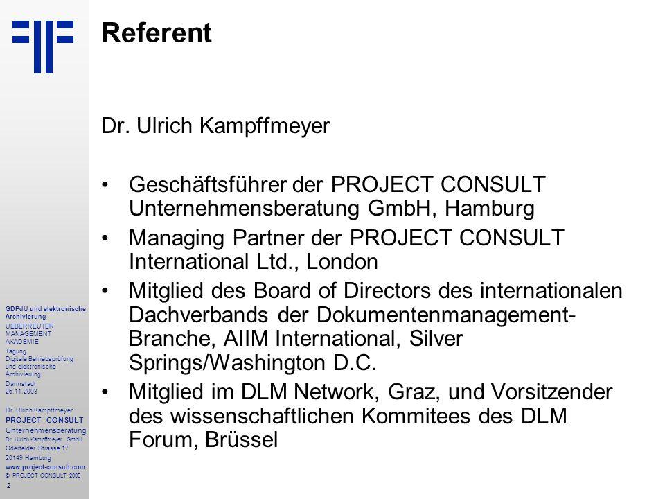 2 GDPdU und elektronische Archivierung UEBERREUTER MANAGEMENT AKADEMIE Tagung Digitale Betriebsprüfung und elektronische Archivierung Darmstadt 26.11.2003 Dr.