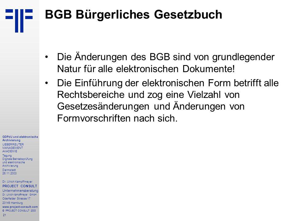 21 GDPdU und elektronische Archivierung UEBERREUTER MANAGEMENT AKADEMIE Tagung Digitale Betriebsprüfung und elektronische Archivierung Darmstadt 26.11.2003 Dr.