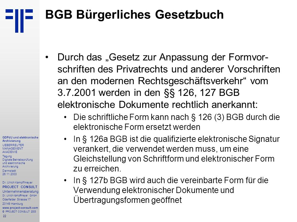 22 GDPdU und elektronische Archivierung UEBERREUTER MANAGEMENT AKADEMIE Tagung Digitale Betriebsprüfung und elektronische Archivierung Darmstadt 26.11.2003 Dr.