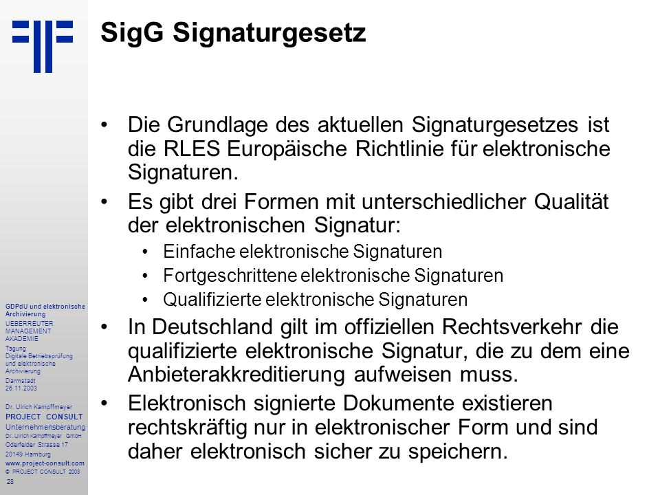 28 GDPdU und elektronische Archivierung UEBERREUTER MANAGEMENT AKADEMIE Tagung Digitale Betriebsprüfung und elektronische Archivierung Darmstadt 26.11.2003 Dr.