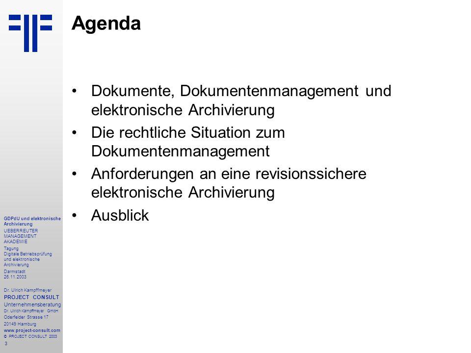 3 GDPdU und elektronische Archivierung UEBERREUTER MANAGEMENT AKADEMIE Tagung Digitale Betriebsprüfung und elektronische Archivierung Darmstadt 26.11.2003 Dr.