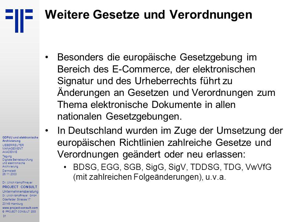 31 GDPdU und elektronische Archivierung UEBERREUTER MANAGEMENT AKADEMIE Tagung Digitale Betriebsprüfung und elektronische Archivierung Darmstadt 26.11.2003 Dr.