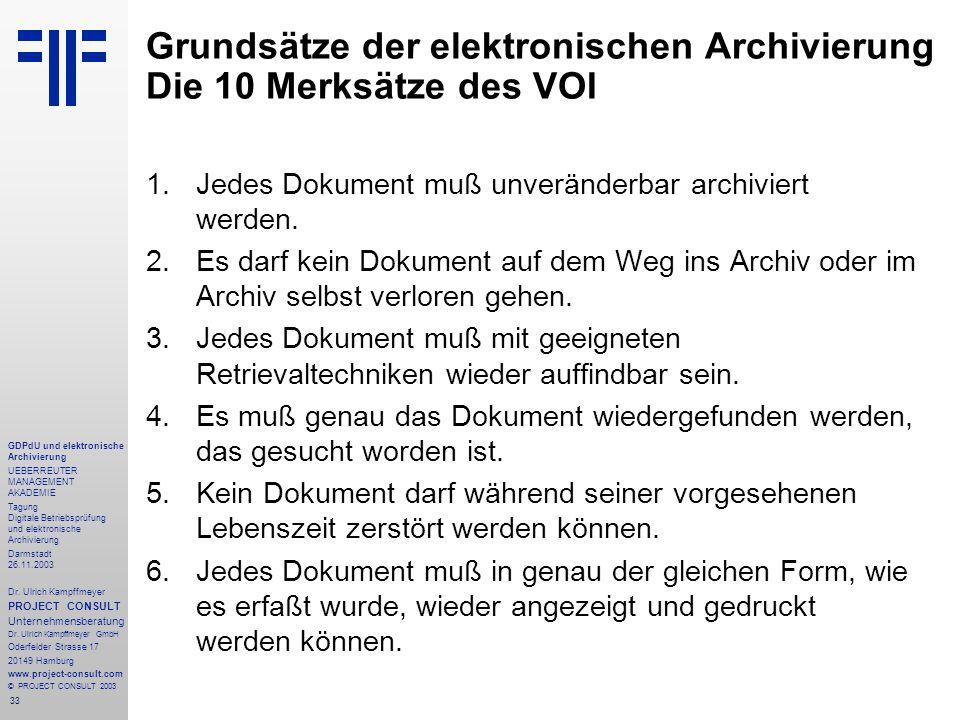 33 GDPdU und elektronische Archivierung UEBERREUTER MANAGEMENT AKADEMIE Tagung Digitale Betriebsprüfung und elektronische Archivierung Darmstadt 26.11.2003 Dr.