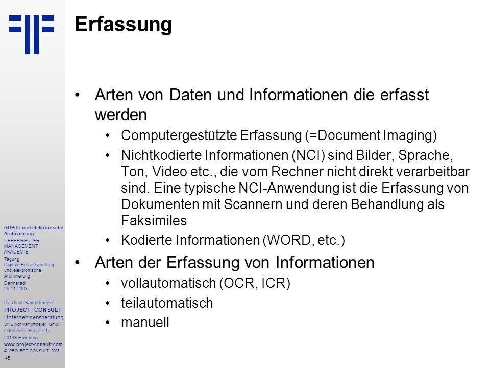45 GDPdU und elektronische Archivierung UEBERREUTER MANAGEMENT AKADEMIE Tagung Digitale Betriebsprüfung und elektronische Archivierung Darmstadt 26.11.2003 Dr.