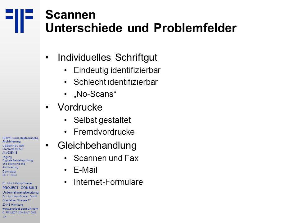 46 GDPdU und elektronische Archivierung UEBERREUTER MANAGEMENT AKADEMIE Tagung Digitale Betriebsprüfung und elektronische Archivierung Darmstadt 26.11.2003 Dr.