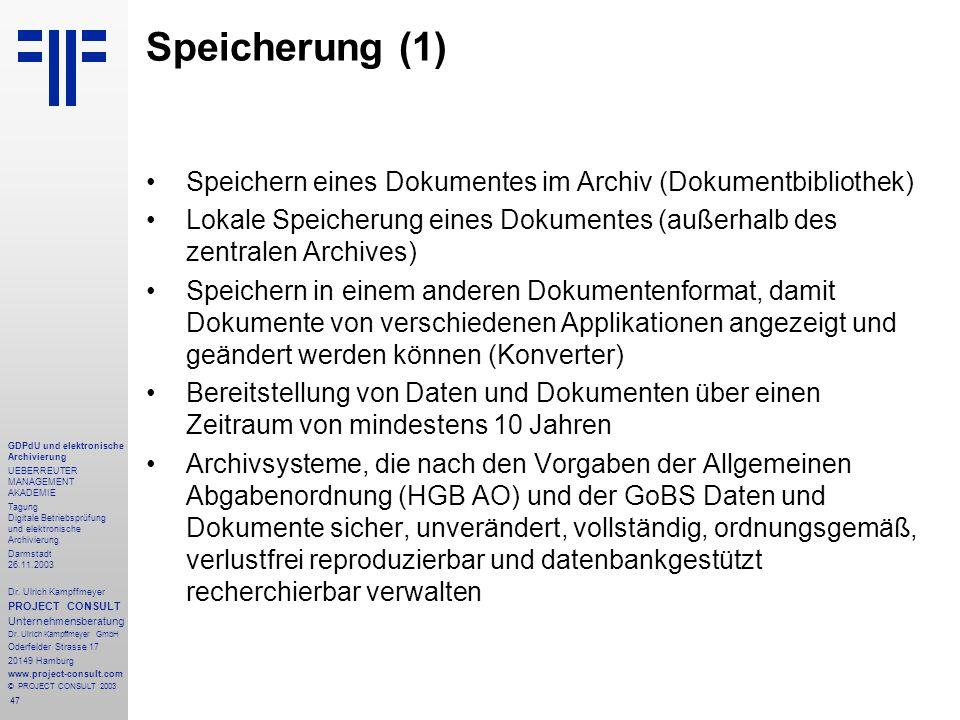 47 GDPdU und elektronische Archivierung UEBERREUTER MANAGEMENT AKADEMIE Tagung Digitale Betriebsprüfung und elektronische Archivierung Darmstadt 26.11.2003 Dr.