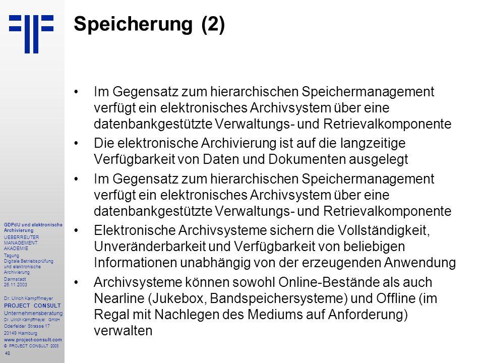 48 GDPdU und elektronische Archivierung UEBERREUTER MANAGEMENT AKADEMIE Tagung Digitale Betriebsprüfung und elektronische Archivierung Darmstadt 26.11.2003 Dr.