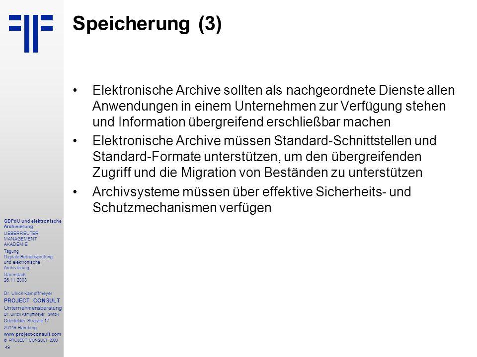 49 GDPdU und elektronische Archivierung UEBERREUTER MANAGEMENT AKADEMIE Tagung Digitale Betriebsprüfung und elektronische Archivierung Darmstadt 26.11.2003 Dr.