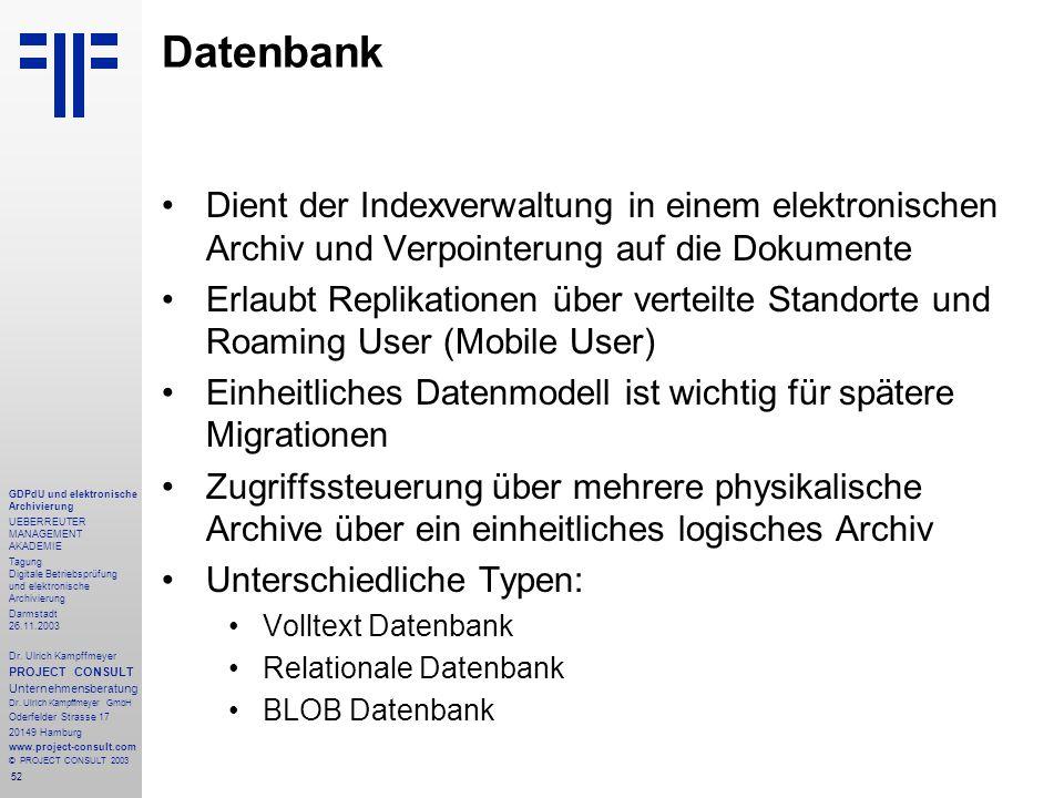 52 GDPdU und elektronische Archivierung UEBERREUTER MANAGEMENT AKADEMIE Tagung Digitale Betriebsprüfung und elektronische Archivierung Darmstadt 26.11.2003 Dr.