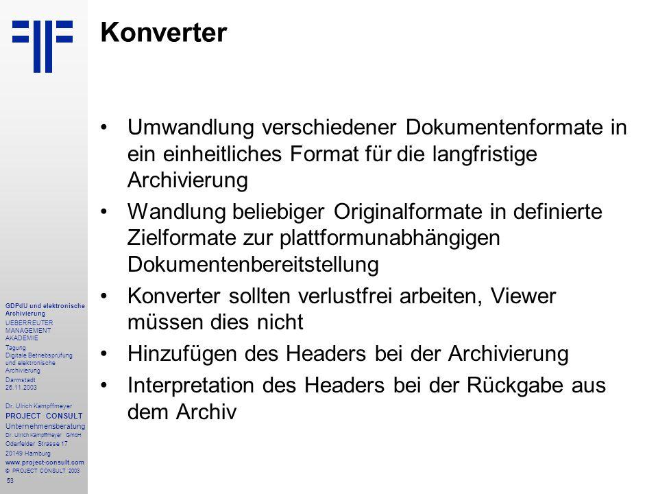 53 GDPdU und elektronische Archivierung UEBERREUTER MANAGEMENT AKADEMIE Tagung Digitale Betriebsprüfung und elektronische Archivierung Darmstadt 26.11.2003 Dr.