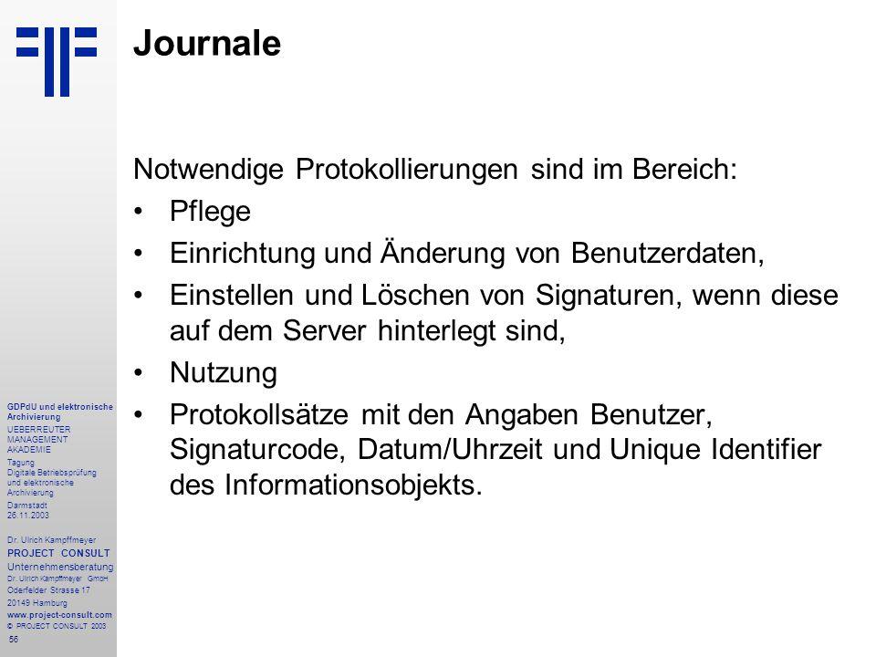 56 GDPdU und elektronische Archivierung UEBERREUTER MANAGEMENT AKADEMIE Tagung Digitale Betriebsprüfung und elektronische Archivierung Darmstadt 26.11.2003 Dr.