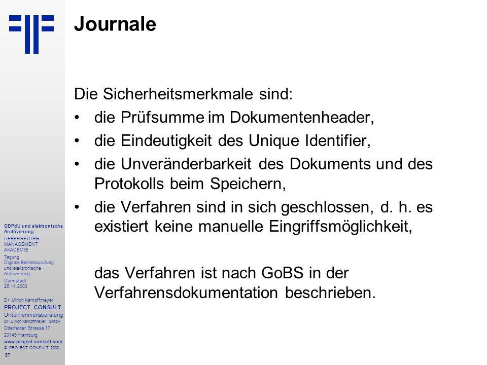 57 GDPdU und elektronische Archivierung UEBERREUTER MANAGEMENT AKADEMIE Tagung Digitale Betriebsprüfung und elektronische Archivierung Darmstadt 26.11.2003 Dr.