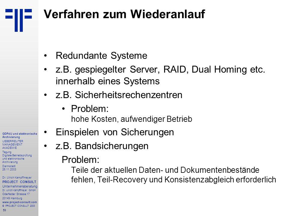 59 GDPdU und elektronische Archivierung UEBERREUTER MANAGEMENT AKADEMIE Tagung Digitale Betriebsprüfung und elektronische Archivierung Darmstadt 26.11.2003 Dr.