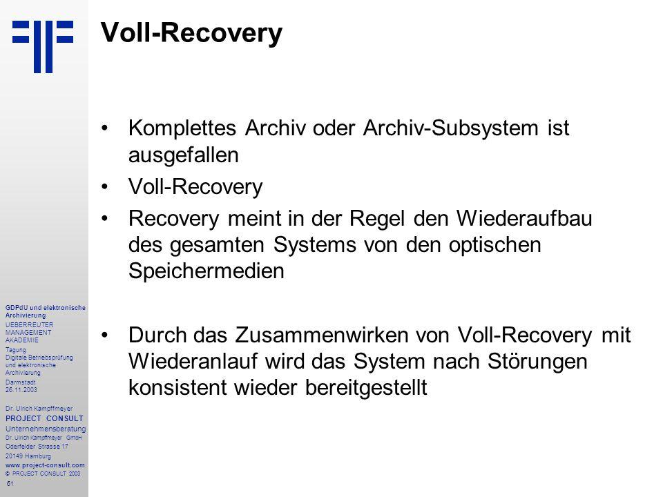 61 GDPdU und elektronische Archivierung UEBERREUTER MANAGEMENT AKADEMIE Tagung Digitale Betriebsprüfung und elektronische Archivierung Darmstadt 26.11.2003 Dr.