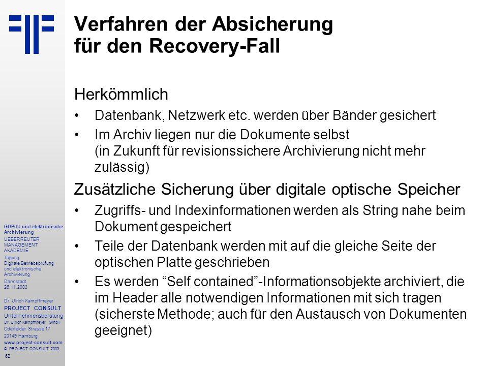 62 GDPdU und elektronische Archivierung UEBERREUTER MANAGEMENT AKADEMIE Tagung Digitale Betriebsprüfung und elektronische Archivierung Darmstadt 26.11.2003 Dr.