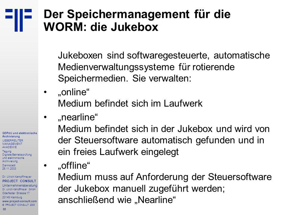 66 GDPdU und elektronische Archivierung UEBERREUTER MANAGEMENT AKADEMIE Tagung Digitale Betriebsprüfung und elektronische Archivierung Darmstadt 26.11.2003 Dr.