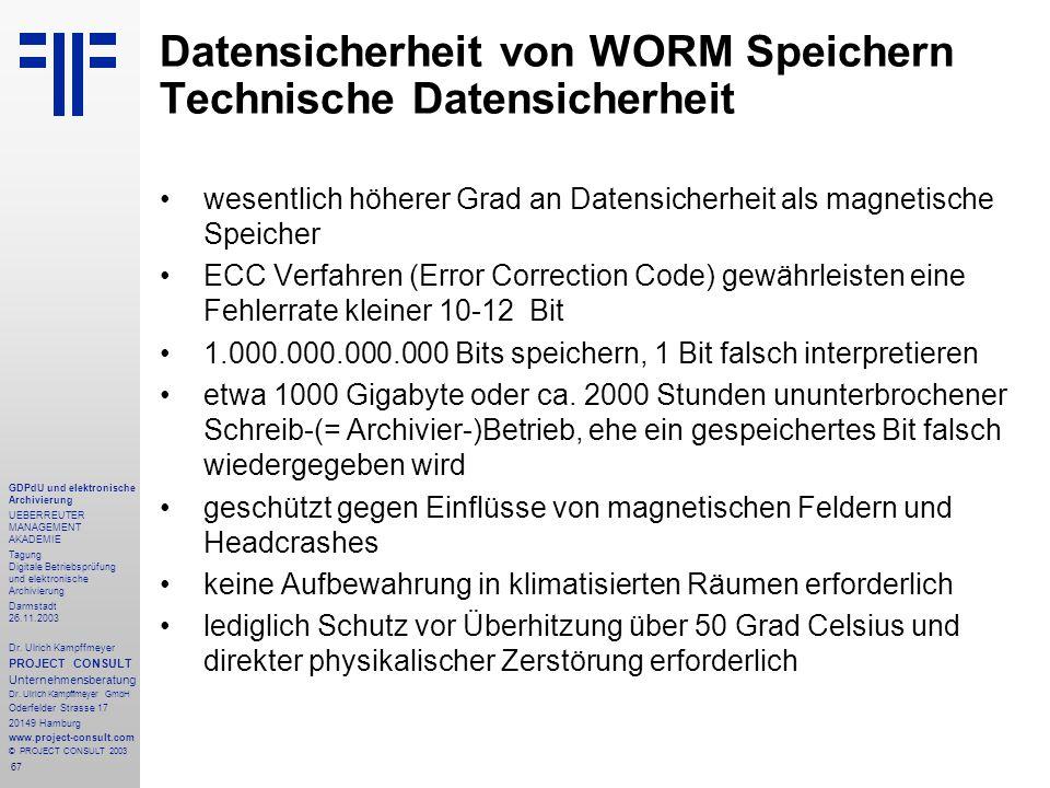 67 GDPdU und elektronische Archivierung UEBERREUTER MANAGEMENT AKADEMIE Tagung Digitale Betriebsprüfung und elektronische Archivierung Darmstadt 26.11.2003 Dr.