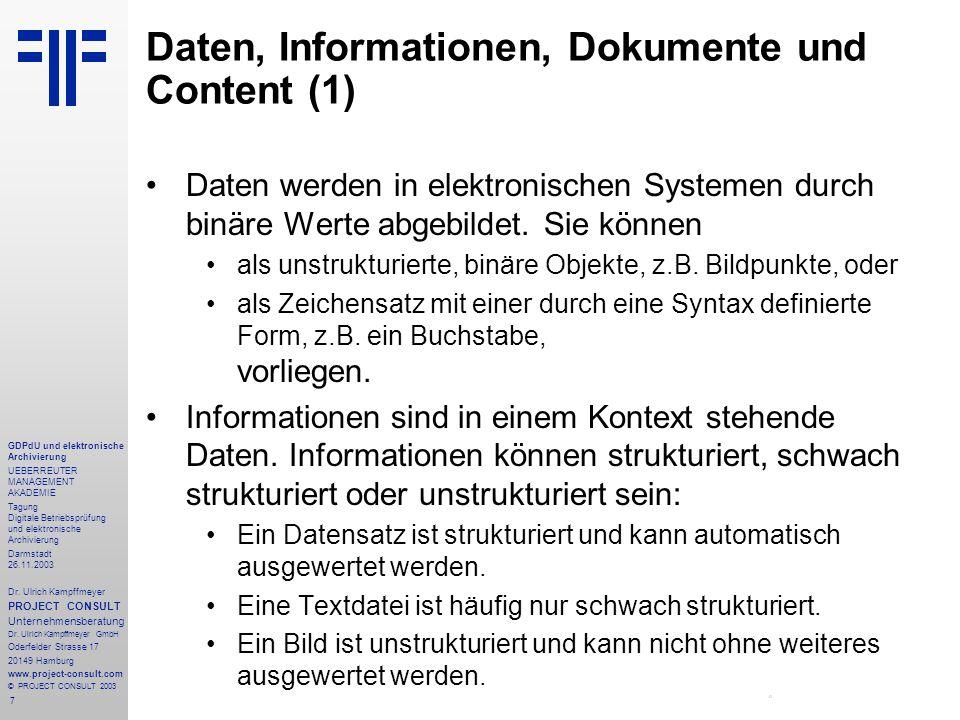 7 GDPdU und elektronische Archivierung UEBERREUTER MANAGEMENT AKADEMIE Tagung Digitale Betriebsprüfung und elektronische Archivierung Darmstadt 26.11.2003 Dr.