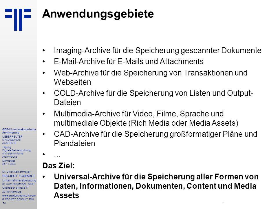 70 GDPdU und elektronische Archivierung UEBERREUTER MANAGEMENT AKADEMIE Tagung Digitale Betriebsprüfung und elektronische Archivierung Darmstadt 26.11.2003 Dr.