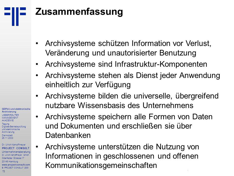 72 GDPdU und elektronische Archivierung UEBERREUTER MANAGEMENT AKADEMIE Tagung Digitale Betriebsprüfung und elektronische Archivierung Darmstadt 26.11.2003 Dr.