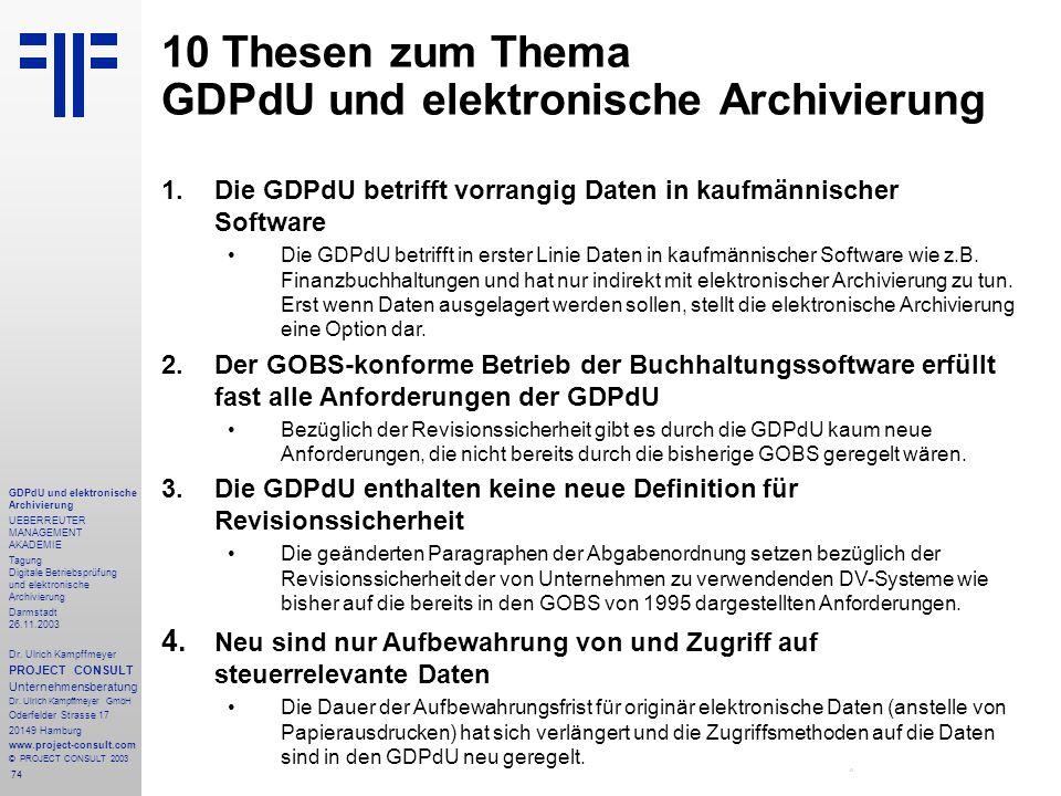 74 GDPdU und elektronische Archivierung UEBERREUTER MANAGEMENT AKADEMIE Tagung Digitale Betriebsprüfung und elektronische Archivierung Darmstadt 26.11.2003 Dr.