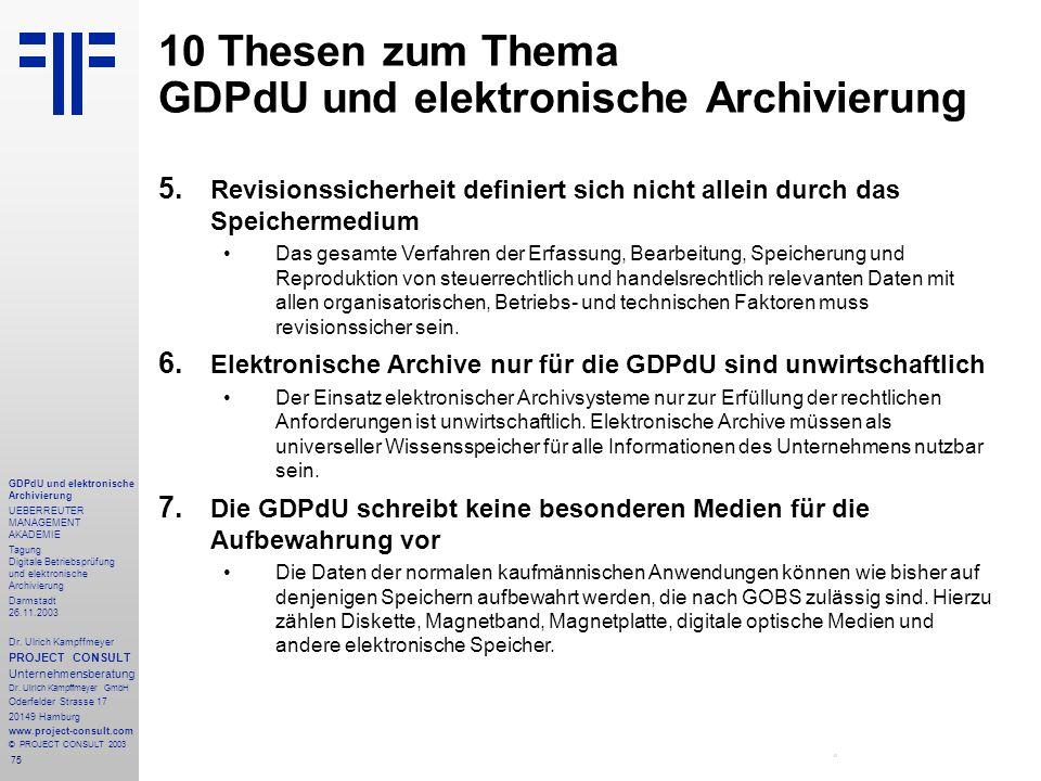 75 GDPdU und elektronische Archivierung UEBERREUTER MANAGEMENT AKADEMIE Tagung Digitale Betriebsprüfung und elektronische Archivierung Darmstadt 26.11.2003 Dr.