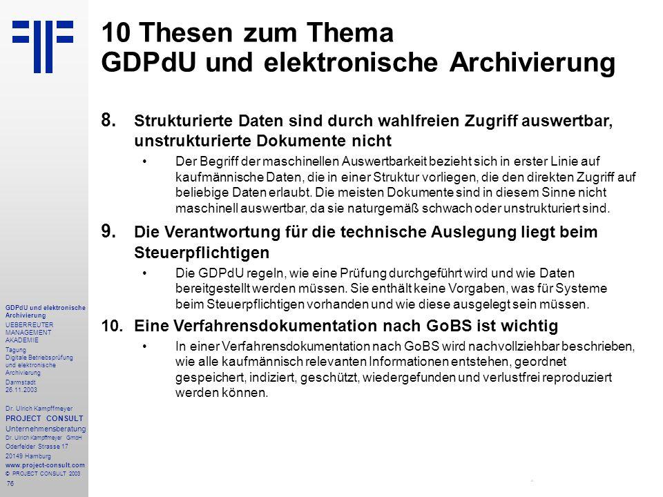 76 GDPdU und elektronische Archivierung UEBERREUTER MANAGEMENT AKADEMIE Tagung Digitale Betriebsprüfung und elektronische Archivierung Darmstadt 26.11.2003 Dr.