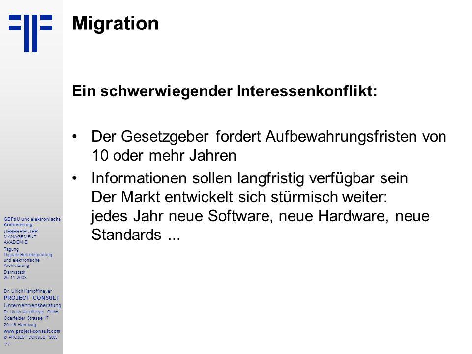 77 GDPdU und elektronische Archivierung UEBERREUTER MANAGEMENT AKADEMIE Tagung Digitale Betriebsprüfung und elektronische Archivierung Darmstadt 26.11.2003 Dr.