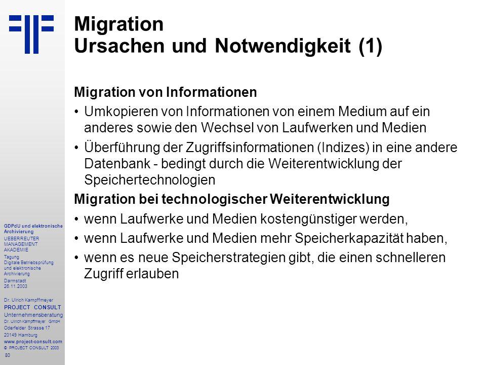 80 GDPdU und elektronische Archivierung UEBERREUTER MANAGEMENT AKADEMIE Tagung Digitale Betriebsprüfung und elektronische Archivierung Darmstadt 26.11.2003 Dr.