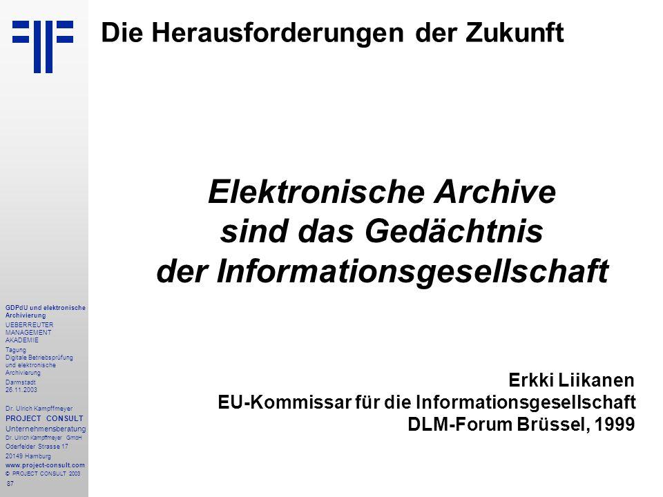 87 GDPdU und elektronische Archivierung UEBERREUTER MANAGEMENT AKADEMIE Tagung Digitale Betriebsprüfung und elektronische Archivierung Darmstadt 26.11.2003 Dr.