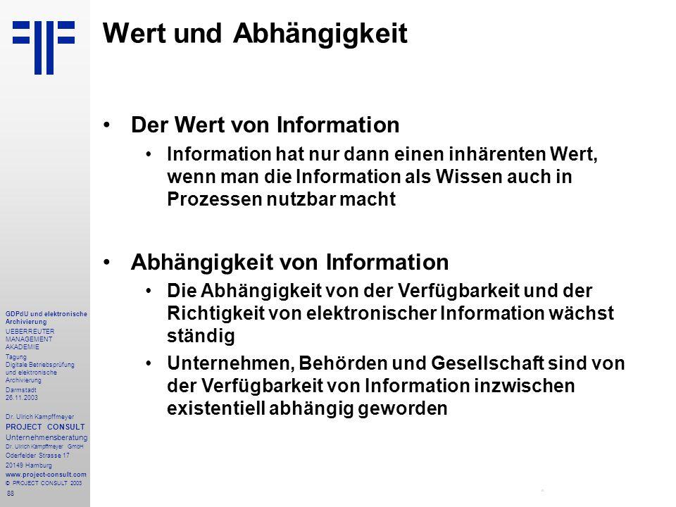 88 GDPdU und elektronische Archivierung UEBERREUTER MANAGEMENT AKADEMIE Tagung Digitale Betriebsprüfung und elektronische Archivierung Darmstadt 26.11.2003 Dr.