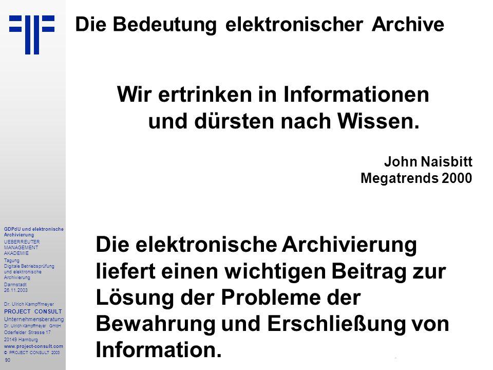90 GDPdU und elektronische Archivierung UEBERREUTER MANAGEMENT AKADEMIE Tagung Digitale Betriebsprüfung und elektronische Archivierung Darmstadt 26.11.2003 Dr.
