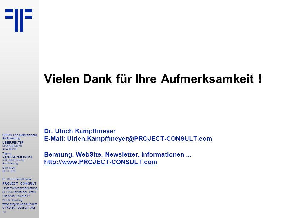 91 GDPdU und elektronische Archivierung UEBERREUTER MANAGEMENT AKADEMIE Tagung Digitale Betriebsprüfung und elektronische Archivierung Darmstadt 26.11.2003 Dr.