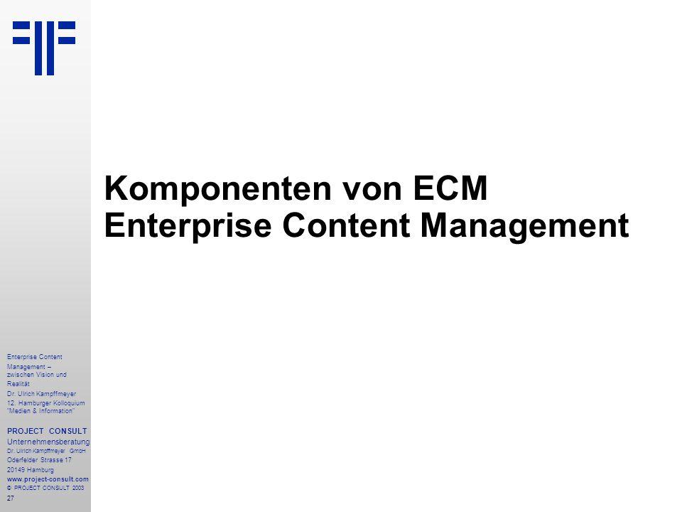 27 Enterprise Content Management – zwischen Vision und Realität Dr.