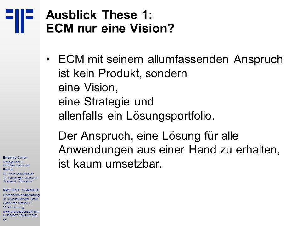55 Enterprise Content Management – zwischen Vision und Realität Dr.