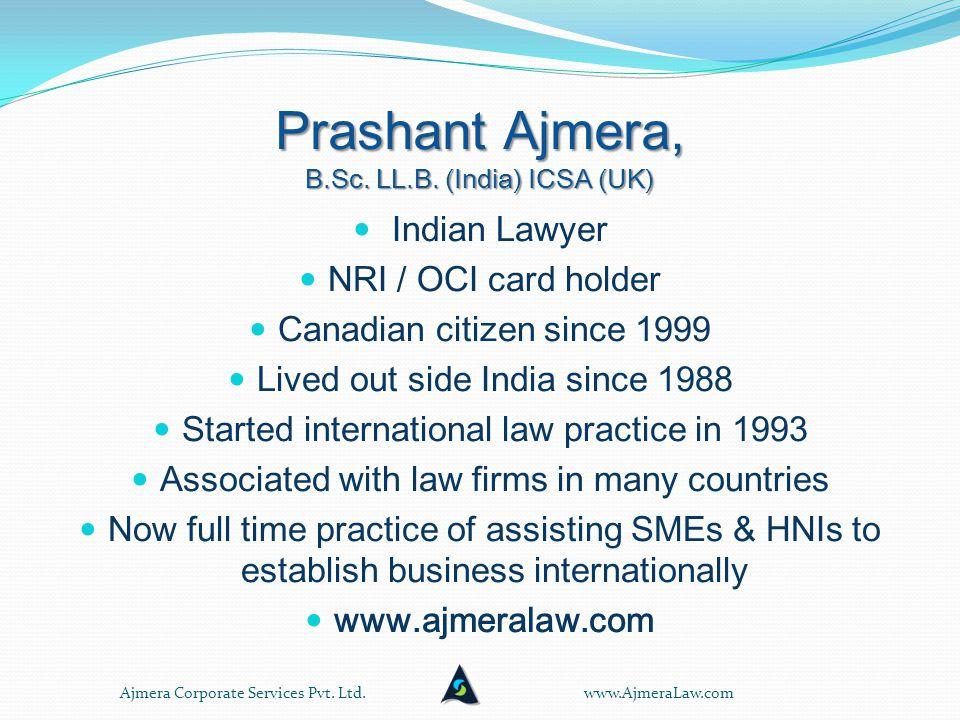 Presentation by: Prashant Ajmera (Advocate) B.Sc. LL.B.