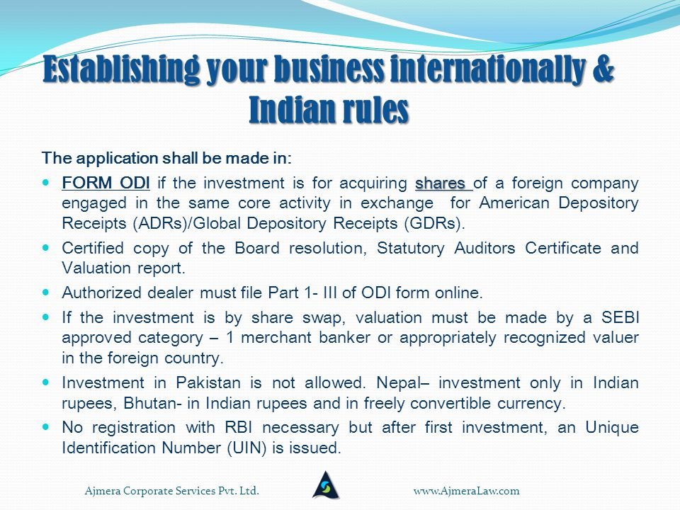 Establishing your business internationally through Offshore company in a tax haven Offshore company formation: Takes less than 2 days to incorporate Low cost of incorporation No exchange control Very simple corporate law Privacy One company can provide legal, accounting and banking services to manage operation www.AjmeraLaw.comAjmera Corporate Services Pvt.