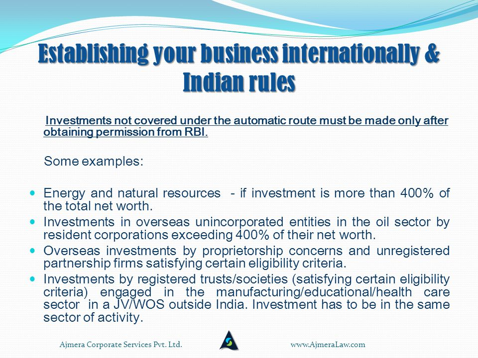 Establishing your business internationally through Offshore company in a tax haven O ffshore banking: Familiarity with offshore and international business Worldwide investment and business perspective Tax-efficiency Confidentiality Lack of foreign exchange controls Access to special investment opportunities www.AjmeraLaw.comAjmera Corporate Services Pvt.