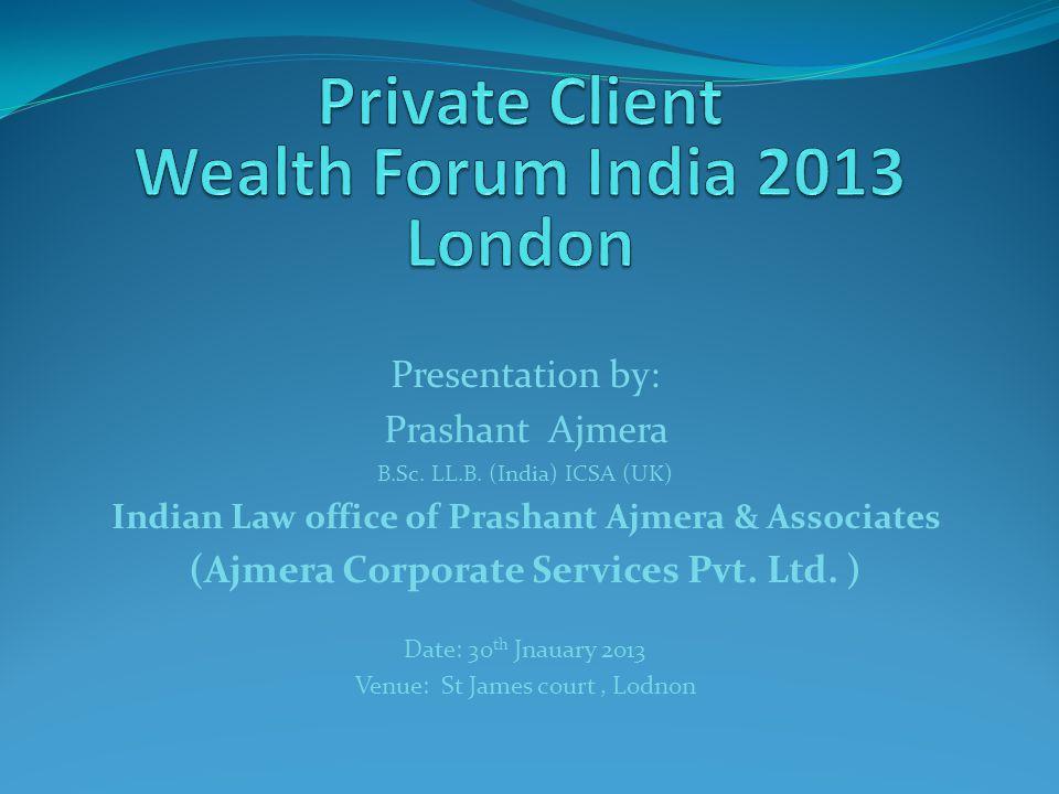 Presentation by: Prashant Ajmera B.Sc. LL.B.