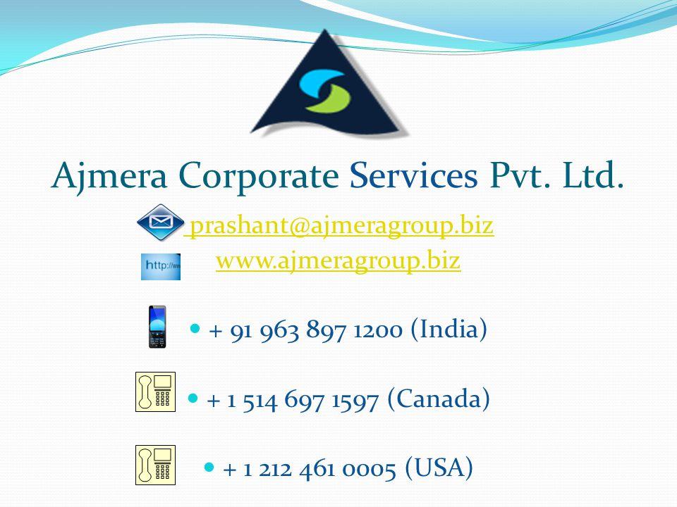 prashant@ajmeragroup.biz www.ajmeragroup.biz + 91 963 897 1200 (India) + 1 514 697 1597 (Canada) + 1 212 461 0005 (USA)