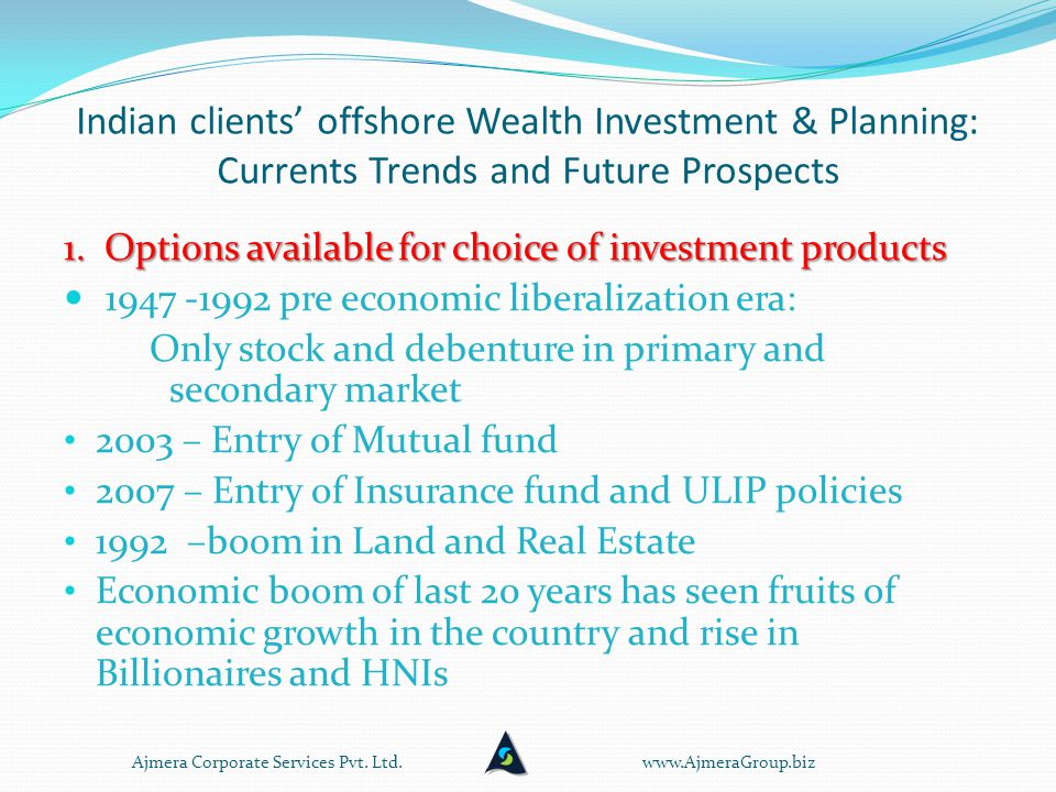 Indian clients' offshore Wealth Investment & Planning: Currents Trends and Future Prospects 1.