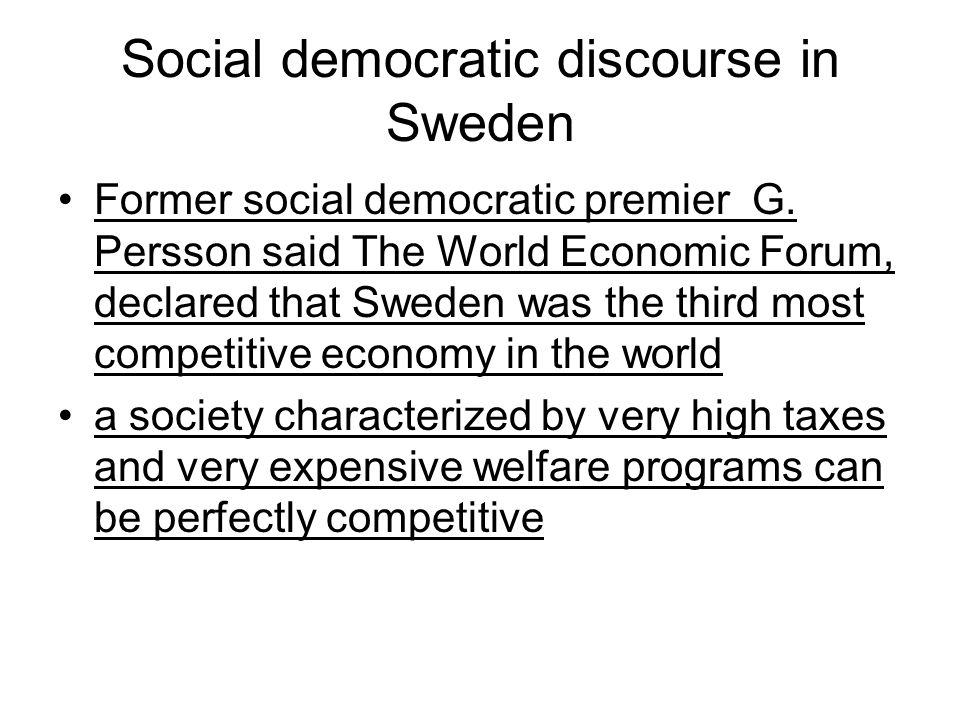 Social democratic discourse in Sweden Former social democratic premier G.