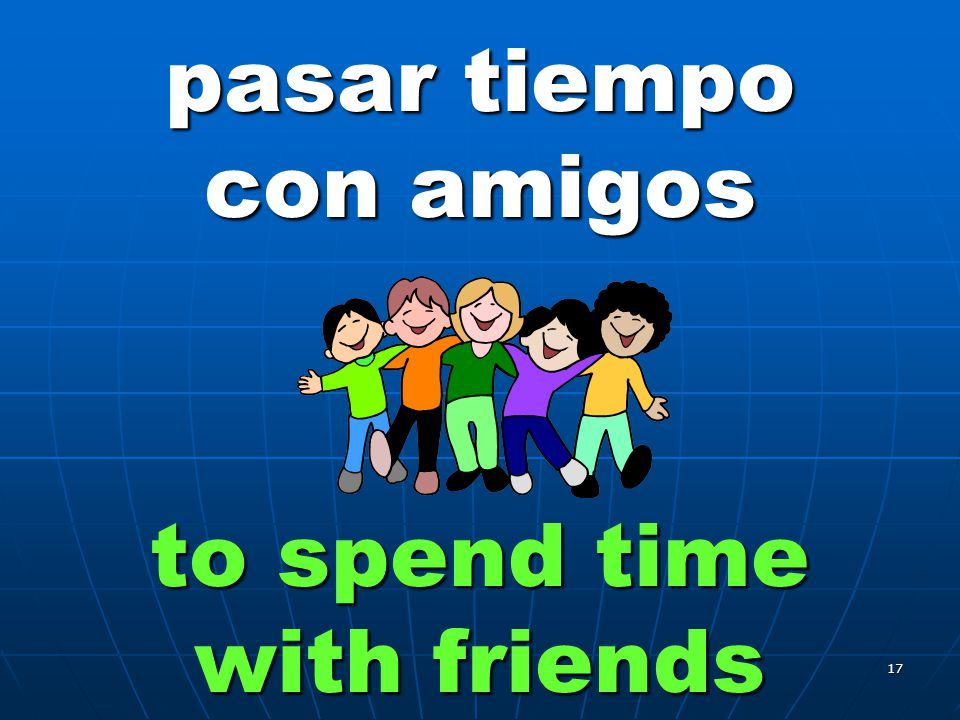 17 pasar tiempo con amigos to spend time with friends