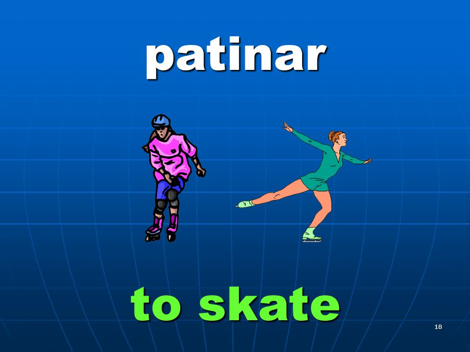 18 patinar to skate