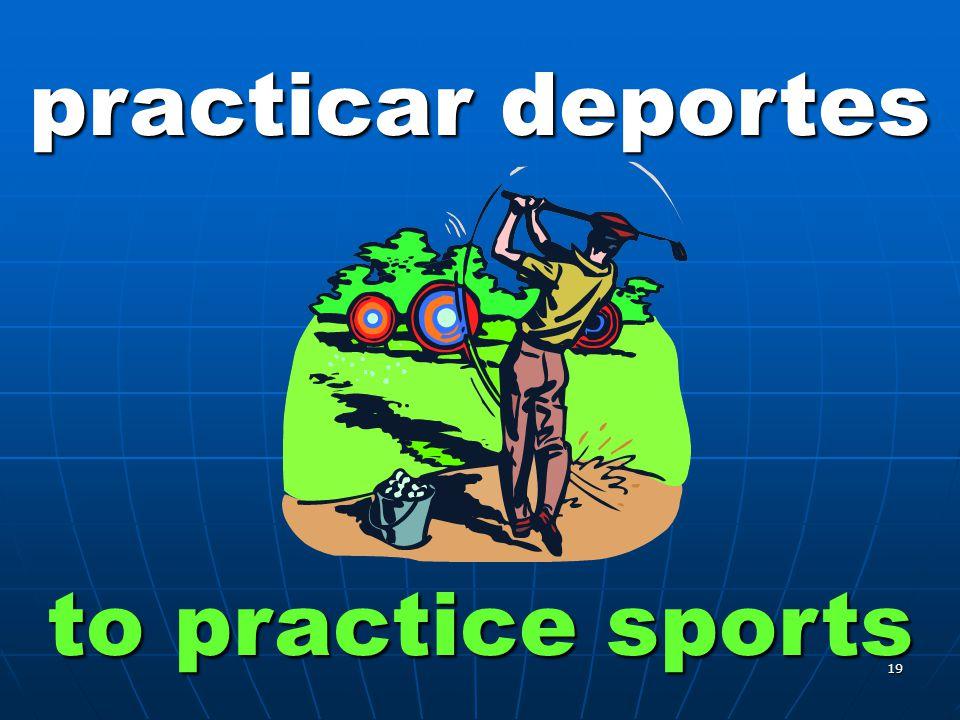 19 practicar deportes to practice sports