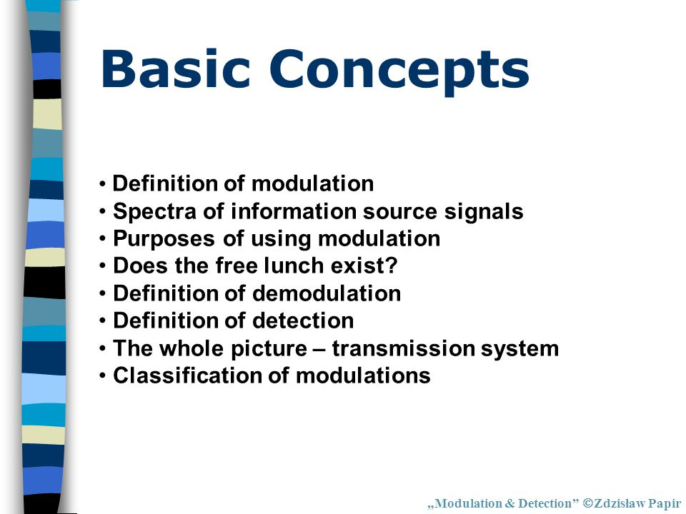 "Definition of modulation ""Modulation & Detection  Zdzisław Papir Modulation involves three signals: information carrying signal = modulating signal x(t) carrier c(t) modulated signal φ(t) Modulation is mapping of the information signal into one of the parameters of the carrier."