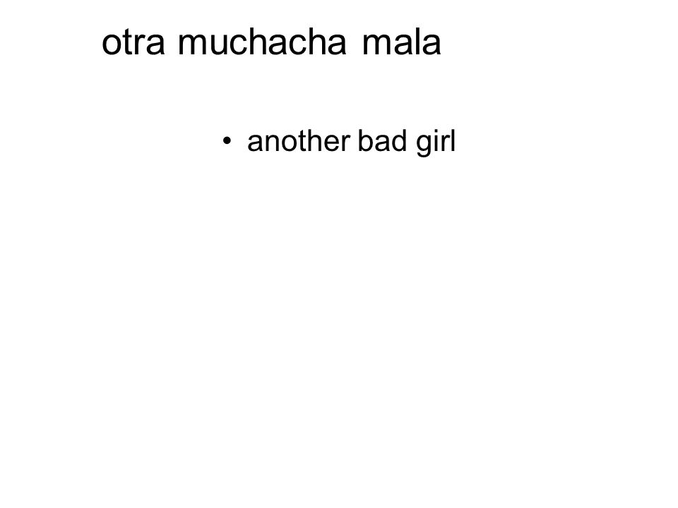 otra muchacha mala another bad girl
