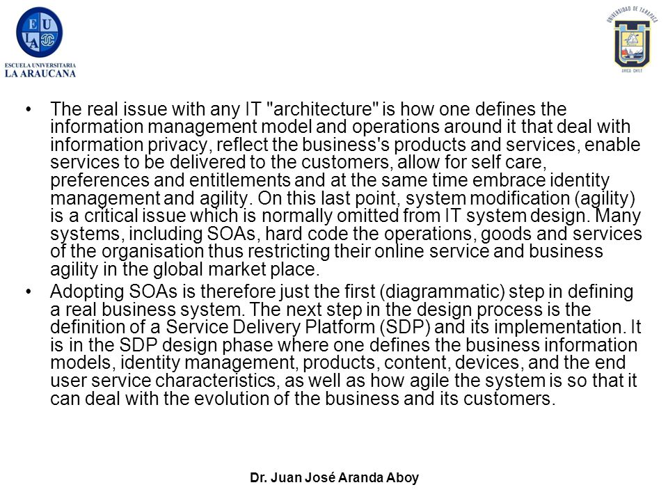 Dr. Juan José Aranda Aboy The real issue with any IT